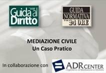 Mediazione civile - Guida al Diritto - Guida Normativa
