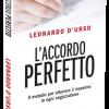 L'Accordo Perfetto – Il metodo per ottenere il massimo in ogni negoziazione